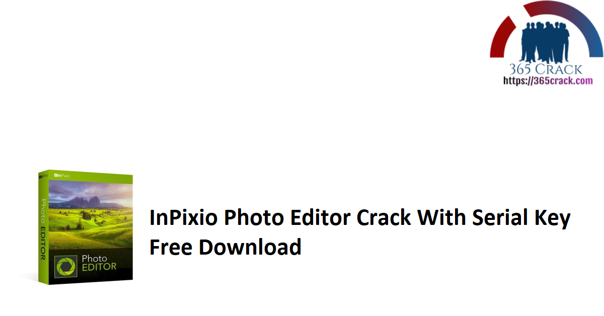 InPixio Photo Editor Crack With Serial Key Free Download