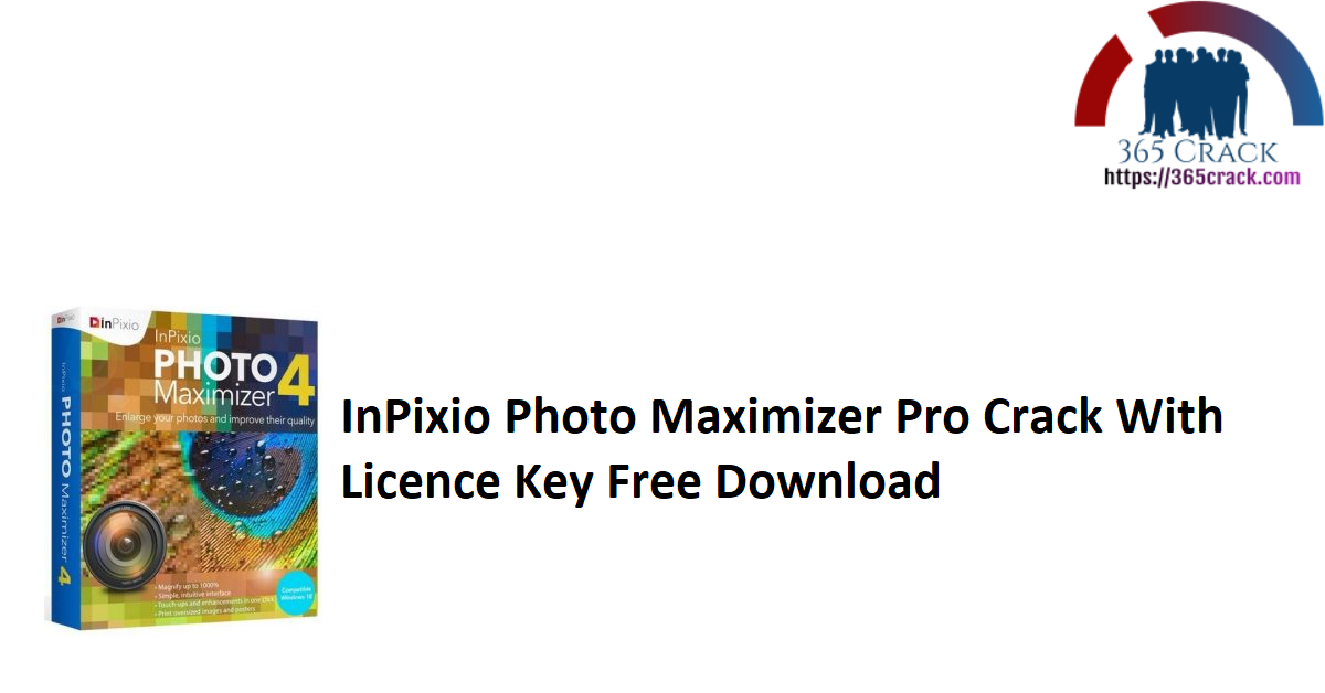 InPixio Photo Maximizer Pro Crack With Licence Key Free Download