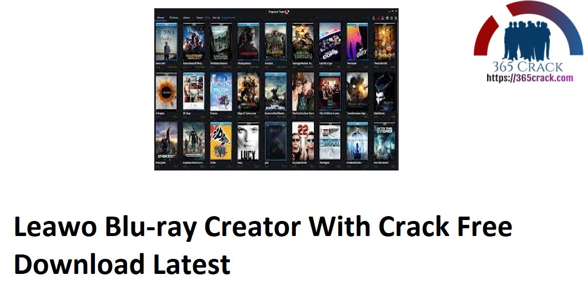 Leawo Blu-ray Creator With Crack Free Download Latest
