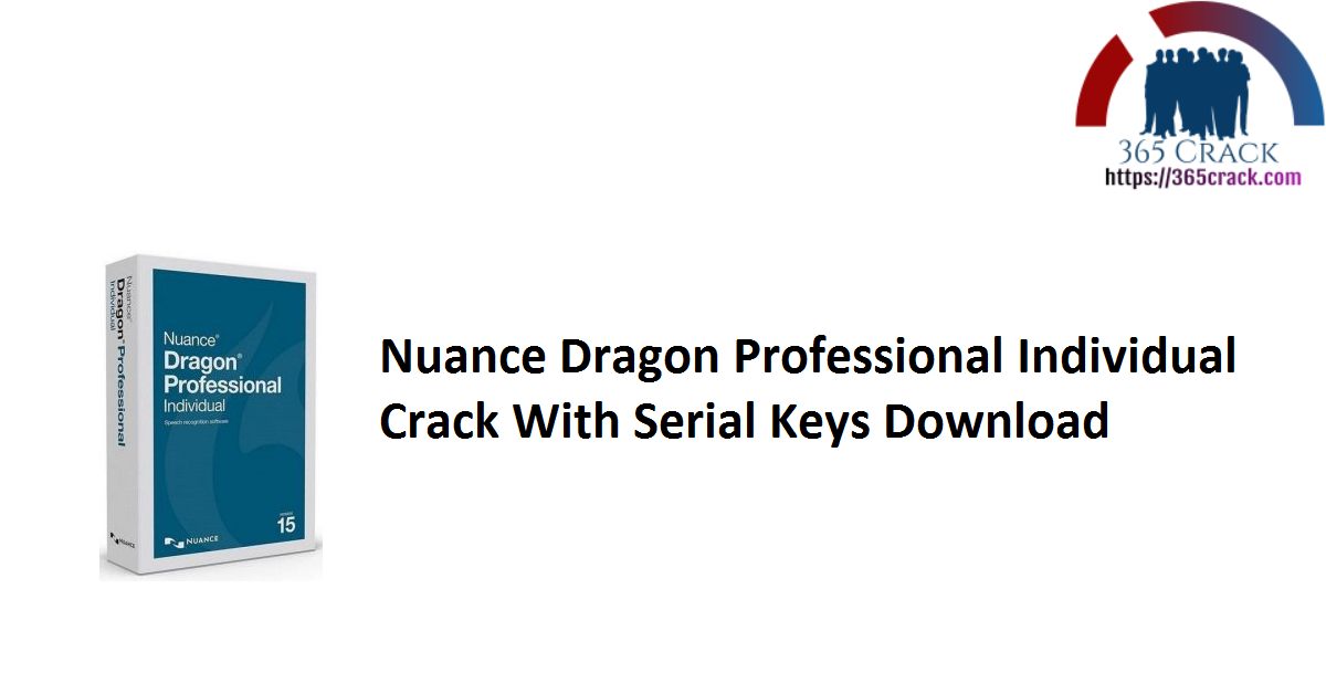 Nuance Dragon Professional Individual Crack With Serial Keys Download