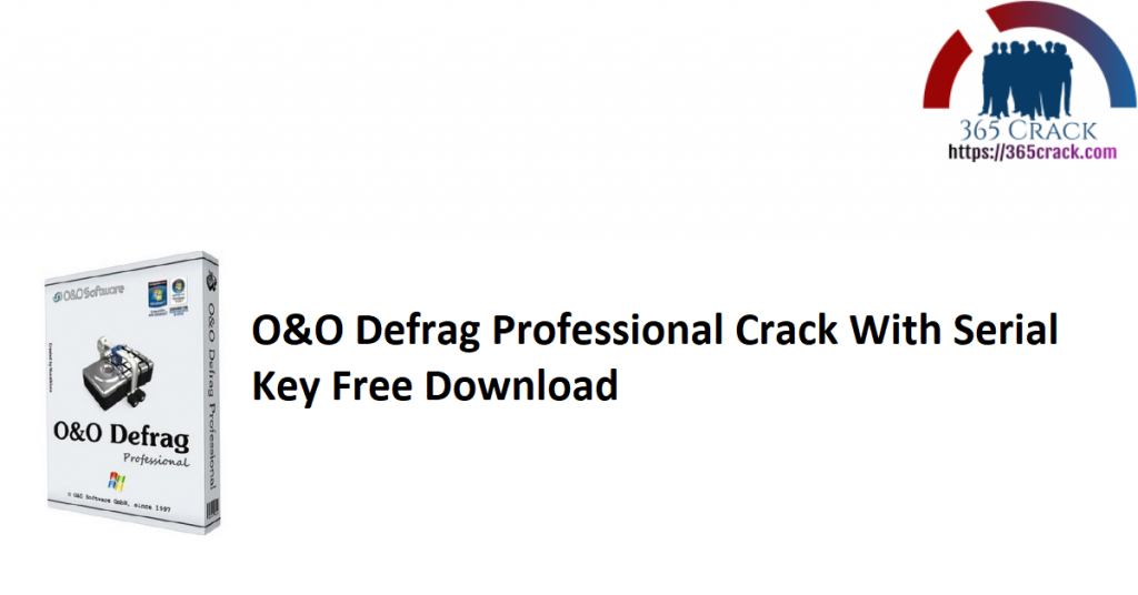 O&O Defrag Professional Crack With Serial Key Free Download