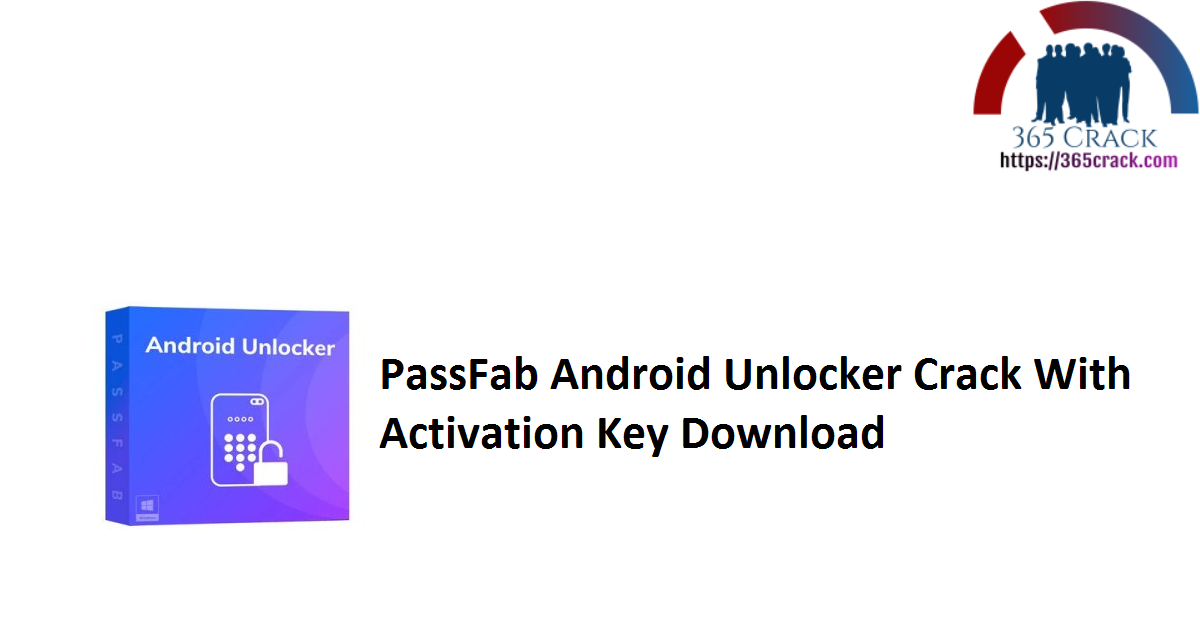 PassFab Android Unlocker Crack With Activation Key Download