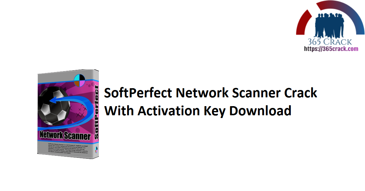 SoftPerfect Network Scanner Crack With Activation Key Download