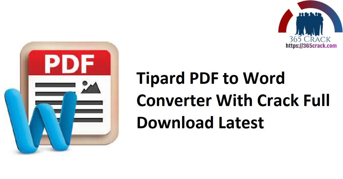 Tipard PDF to Word Converter 3.3.32 With Crack {2021}