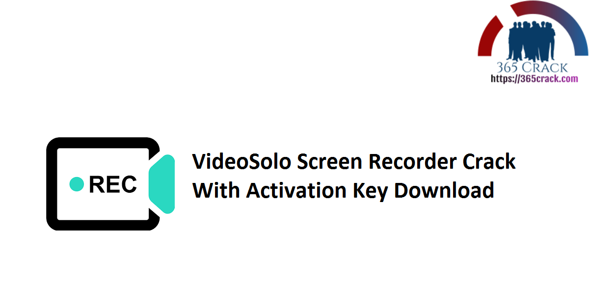 VideoSolo Screen Recorder Crack With Activation Key Download