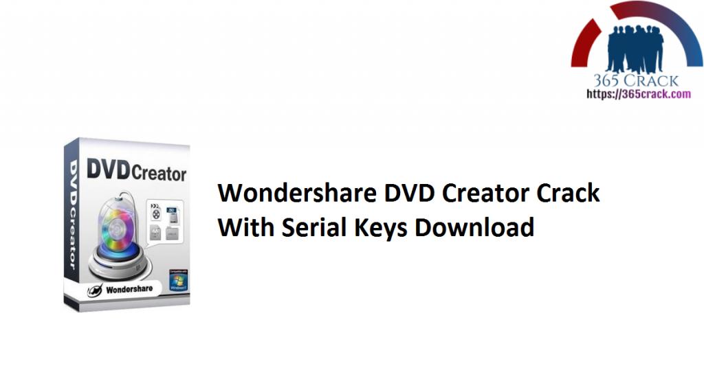 Wondershare DVD Creator Crack With Serial Keys Download