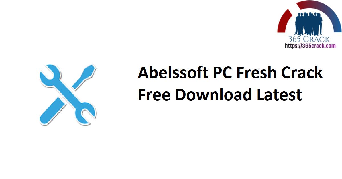 Abelssoft PC Fresh Crack Free Download Latest