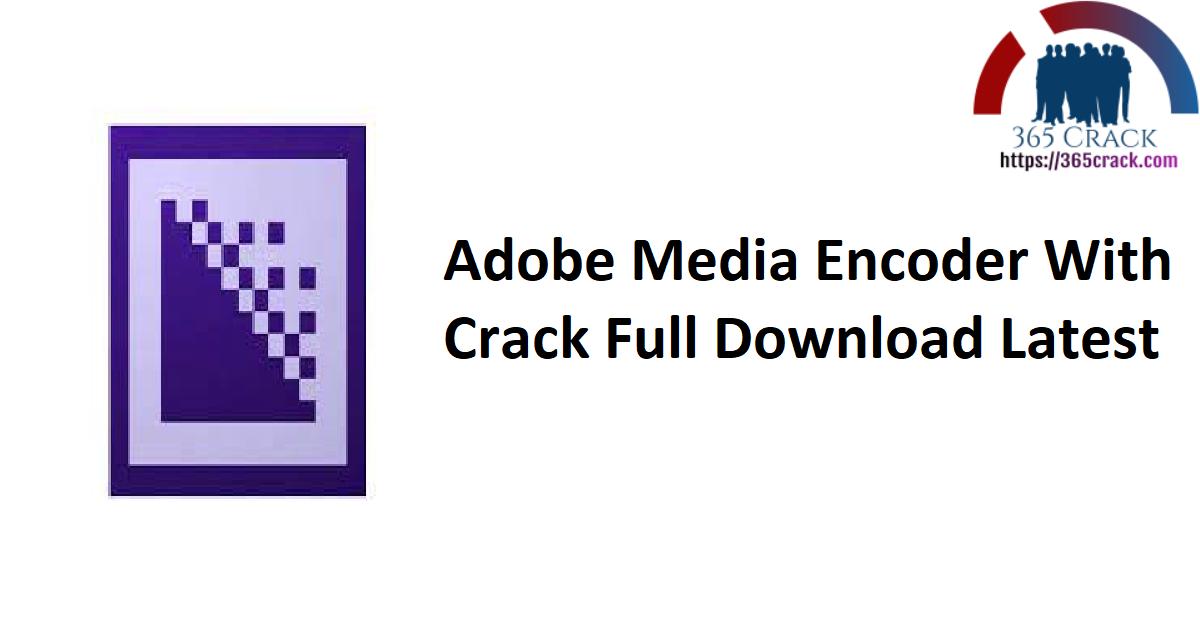 Adobe Media Encoder v14.7.0.17 (x64) With Crack {2021}
