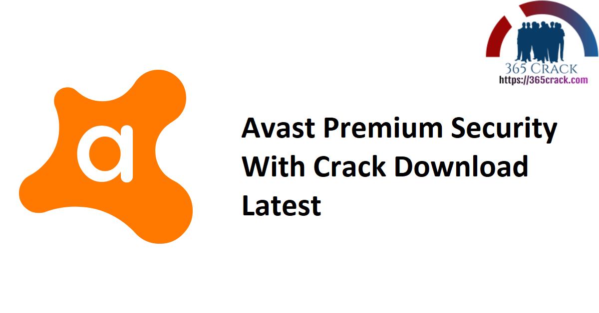 Avast Premium Security With Crack Download Latest