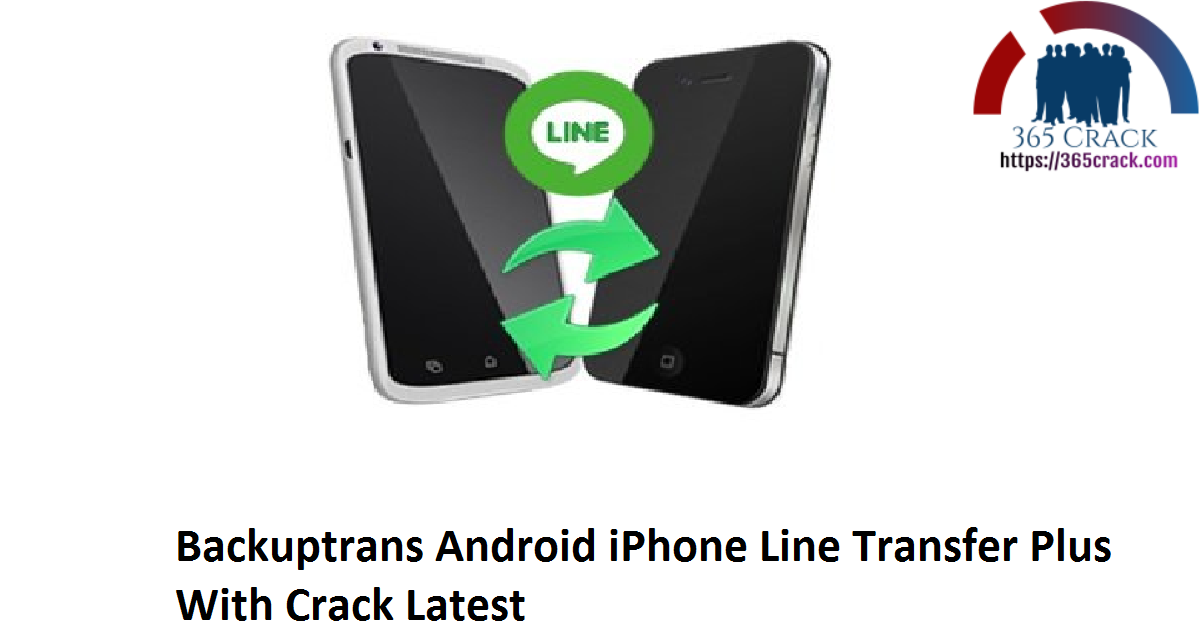 Backuptrans Android iPhone Line Transfer Plus 3.1.57 (x64) With Crack {2021}