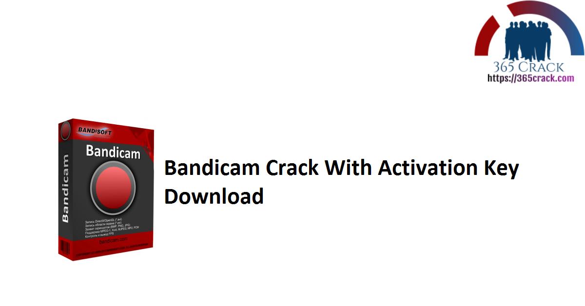 Bandicam Crack With Activation Key Download