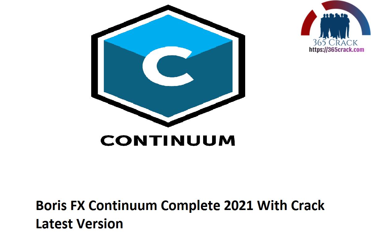 Boris FX Continuum Complete 2021 With Crack Latest Version