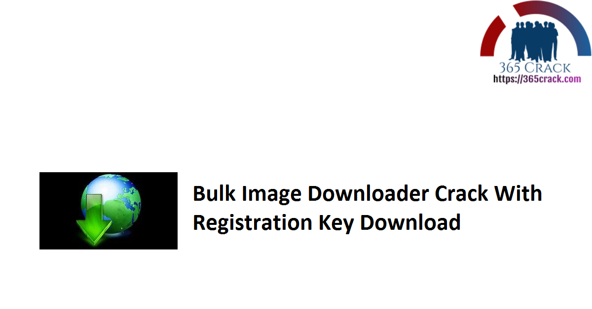 Bulk Image Downloader Crack With Registration Key Download
