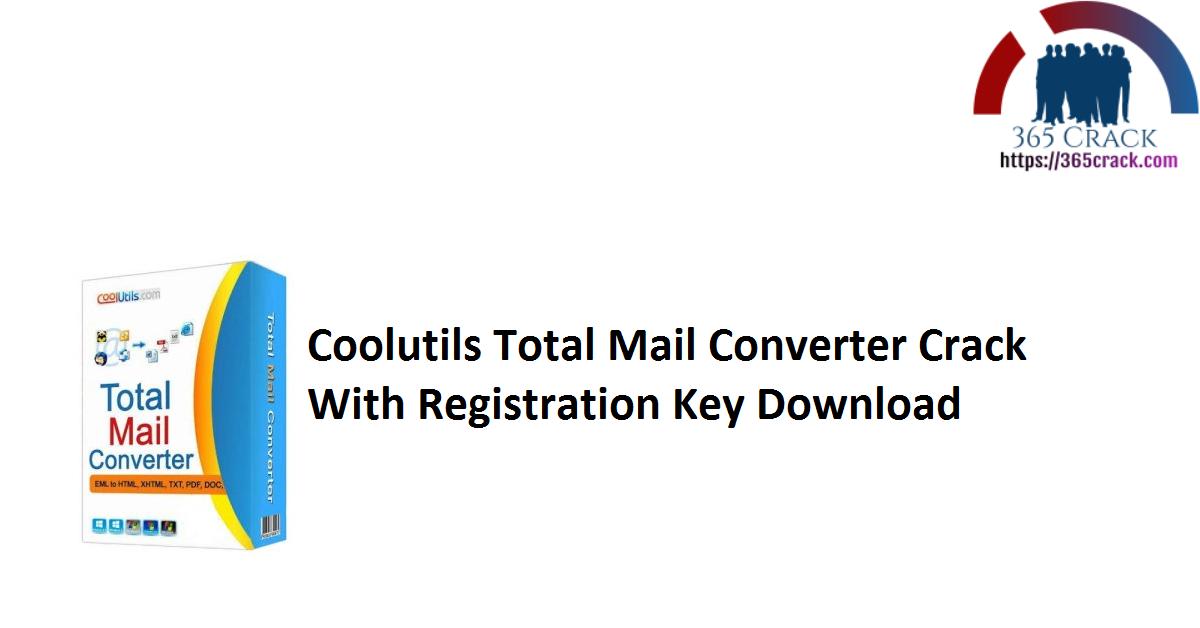 Coolutils Total Mail Converter Crack With Registration Key Download