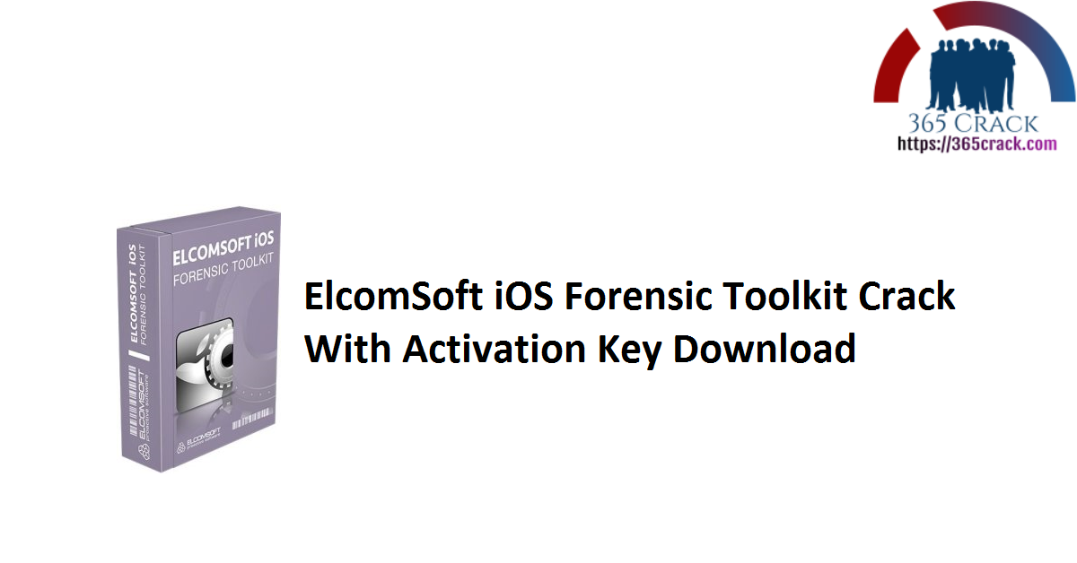 ElcomSoft iOS Forensic Toolkit Crack With Activation Key Download