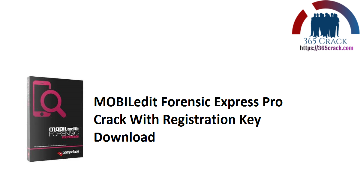 MOBILedit Forensic Express Pro Crack With Registration Key Download