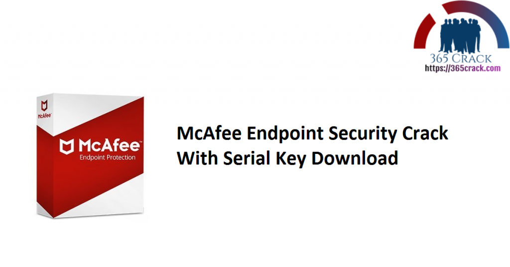 McAfee Endpoint Security Crack With Serial Key Download