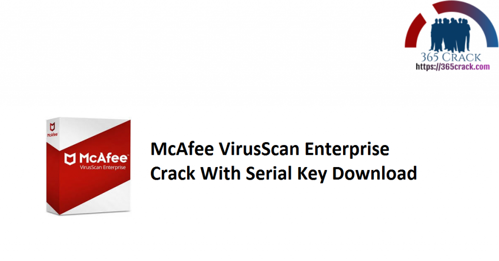McAfee VirusScan Enterprise Crack With Serial Key Download