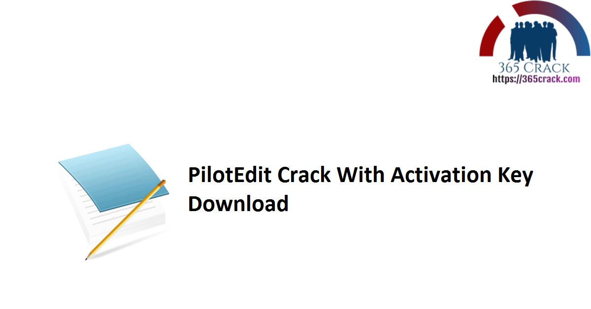 PilotEdit Crack With Activation Key Download