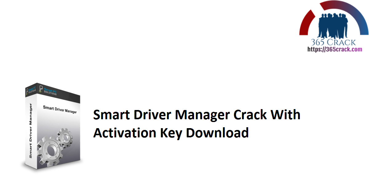 Smart Driver Manager Crack With Activation Key Download