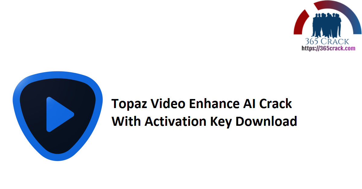 Topaz Video Enhance AI Crack With Activation Key Download