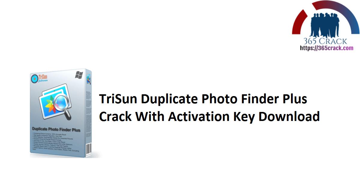 TriSun Duplicate Photo Finder Plus Crack With Activation Key Download