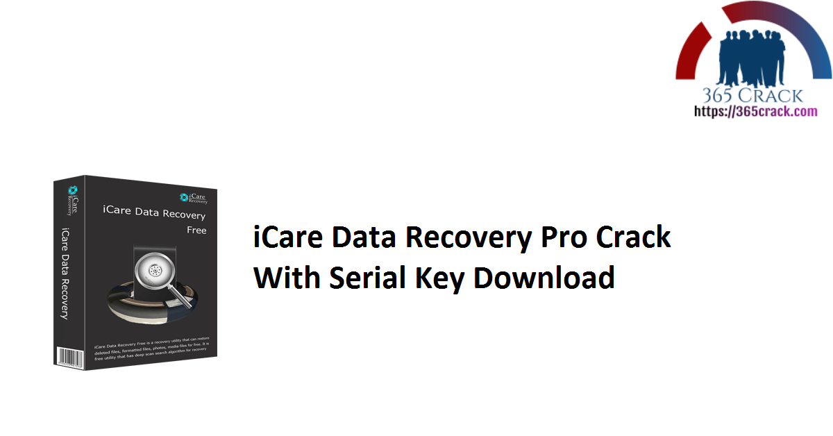 iCare Data Recovery Pro Crack With Serial Key Download