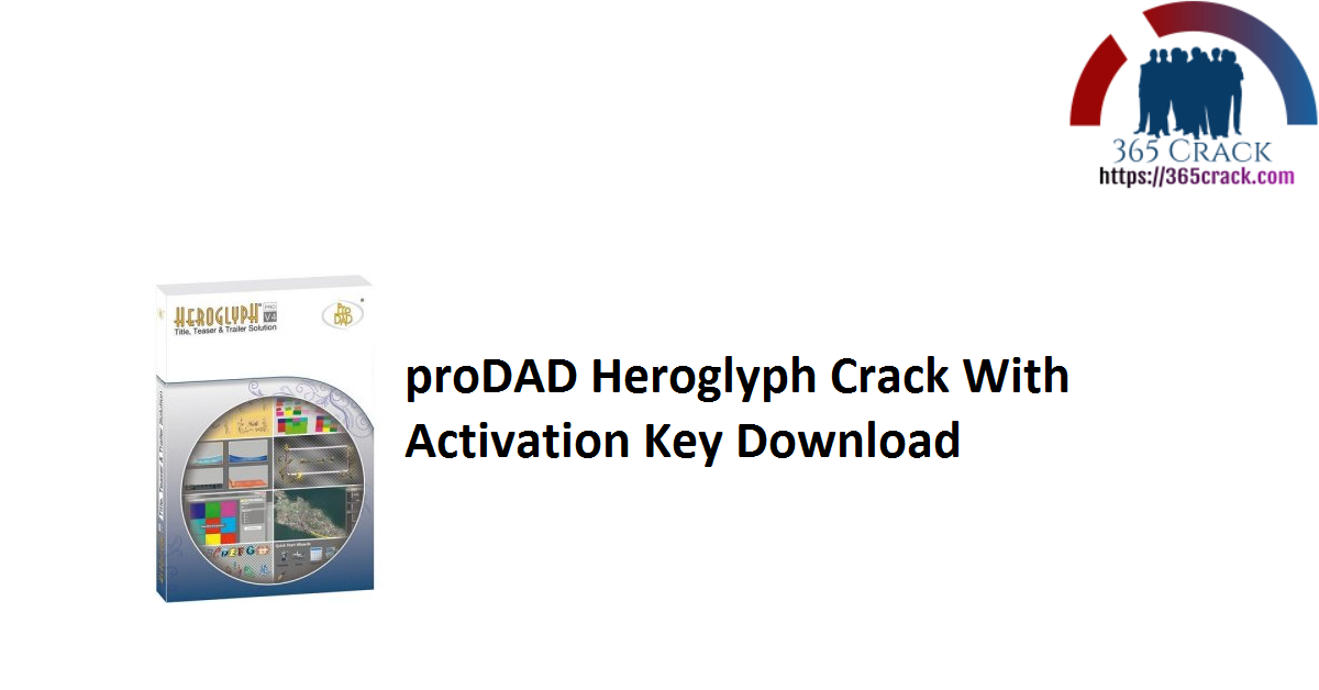 proDAD Heroglyph Crack With Activation Key Download