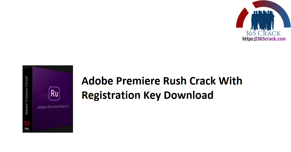 Adobe Premiere Rush Crack With Registration Key Download