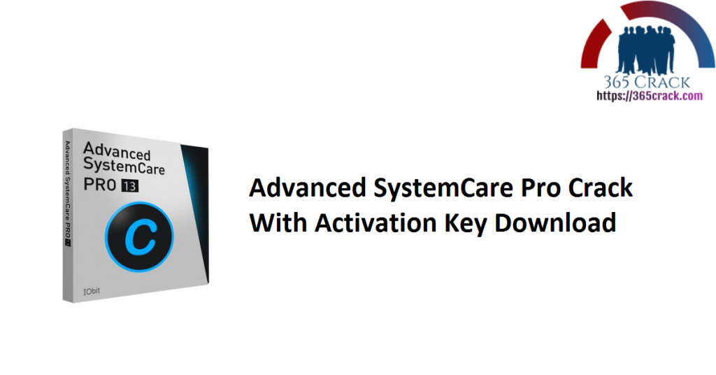 Advanced SystemCare Pro Crack With Activation Key Download