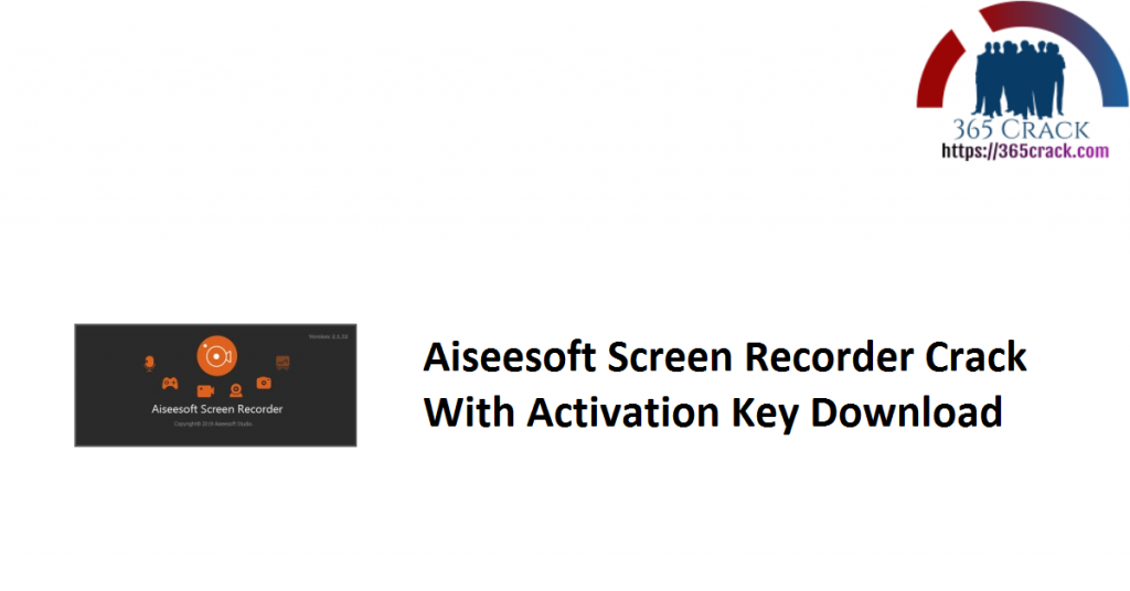 Aiseesoft Screen Recorder Crack With Activation Key Download