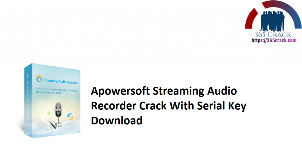 Apowersoft Streaming Audio Recorder Crack With Serial Key Download
