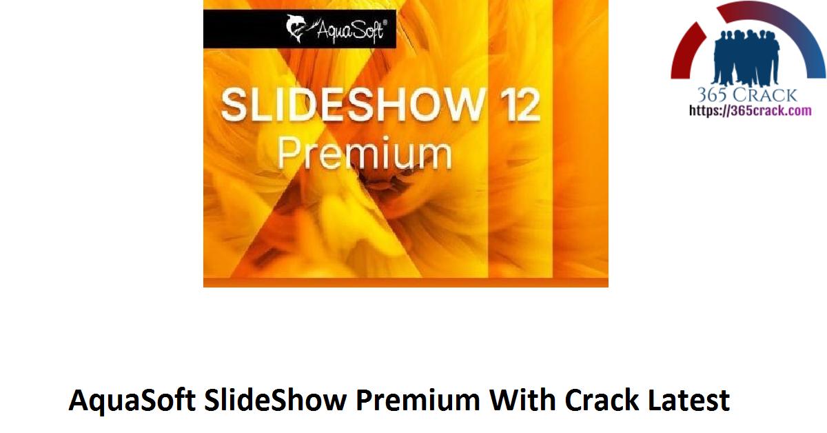 AquaSoft SlideShow Premium 12.1.06 With Crack {2021}