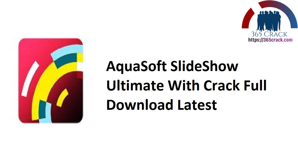 AquaSoft SlideShow Ultimate With Crack Full Download Latest
