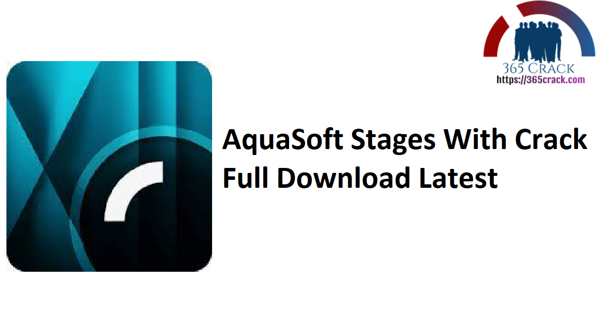 AquaSoft Stages With Crack Full Download Latest
