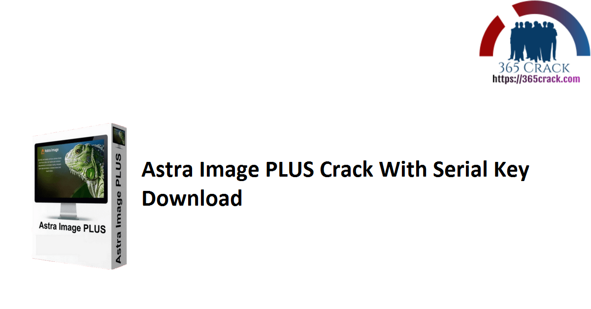 Astra Image PLUS Crack With Serial Key Download