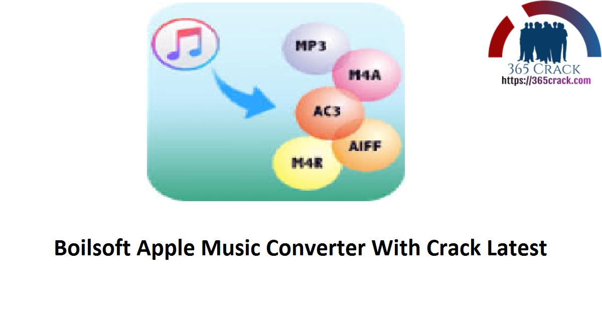 Boilsoft Apple Music Converter With Crack Latest