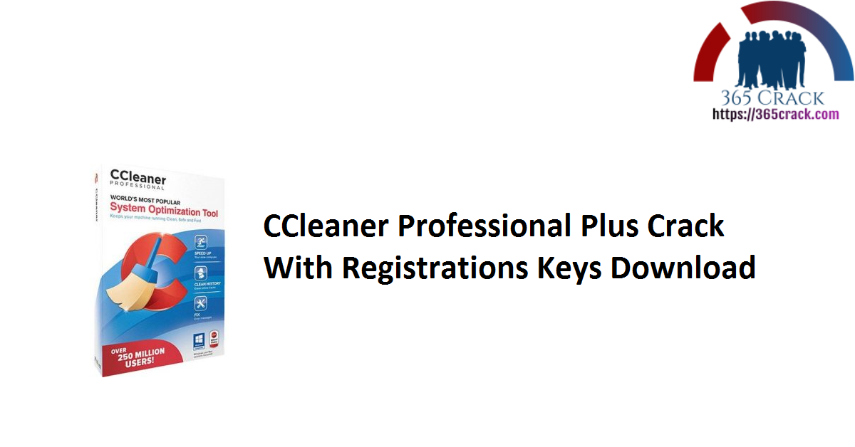 CCleaner Professional Plus Crack With Registrations Keys Download
