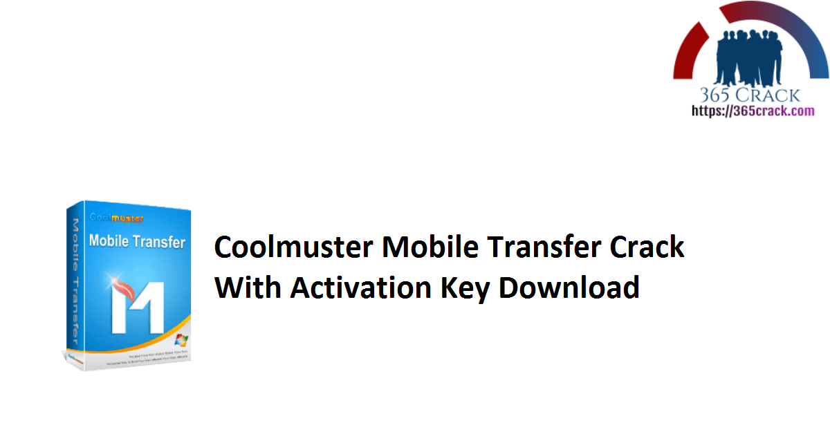 Coolmuster Mobile Transfer Crack With Activation Key Download