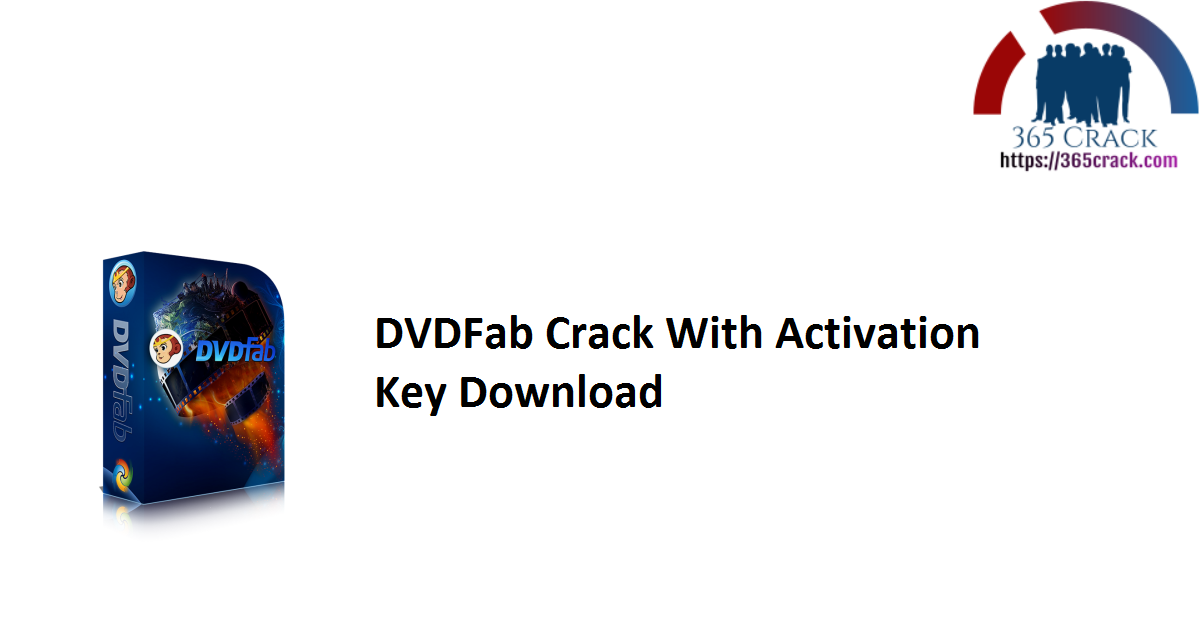 DVDFab Crack With Activation Key Download