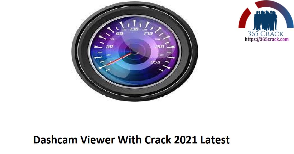 Dashcam Viewer With Crack 2021 Latest