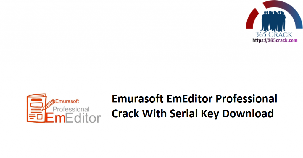 Emurasoft EmEditor Professional Crack With Serial Key Download