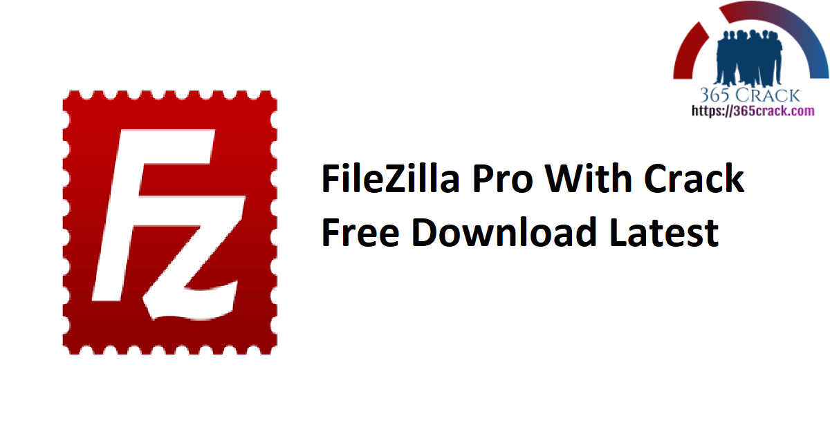 FileZilla Pro With Crack Free Download Latest