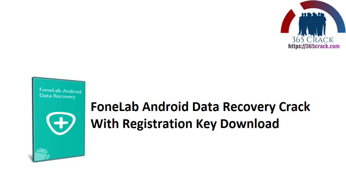 FoneLab Android Data Recovery Crack With Registration Key Download