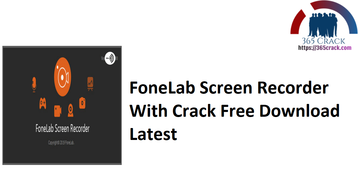 FoneLab Screen Recorder With Crack Free Download Latest