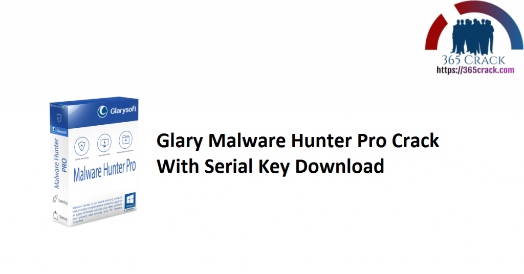 Glary Malware Hunter Pro Crack With Serial Key Download