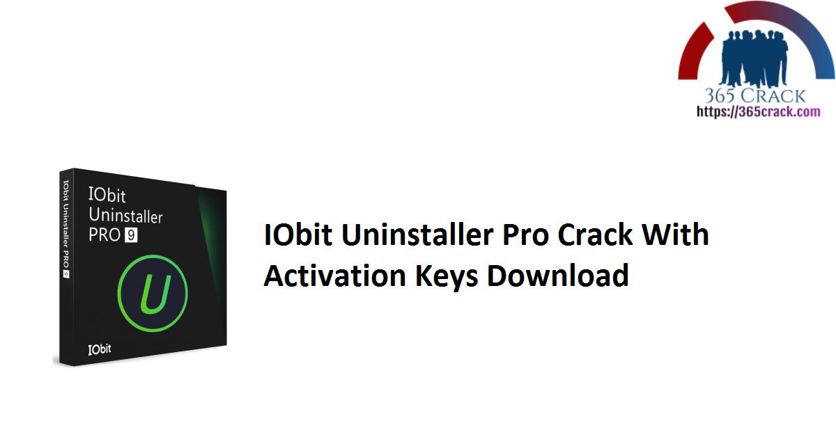 IObit Uninstaller Pro Crack With Activation Keys Download