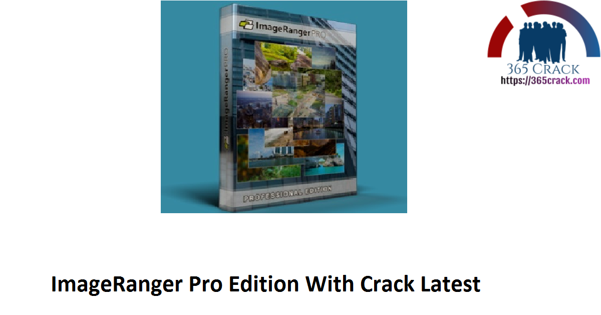 ImageRanger Pro Edition 1.7.9.1706 (x64) With Crack {2021}
