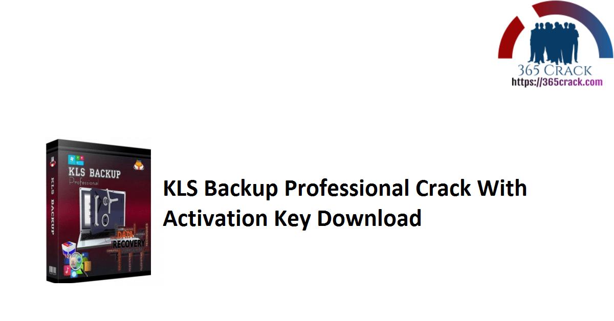 KLS Backup Professional Crack With Activation Key Download