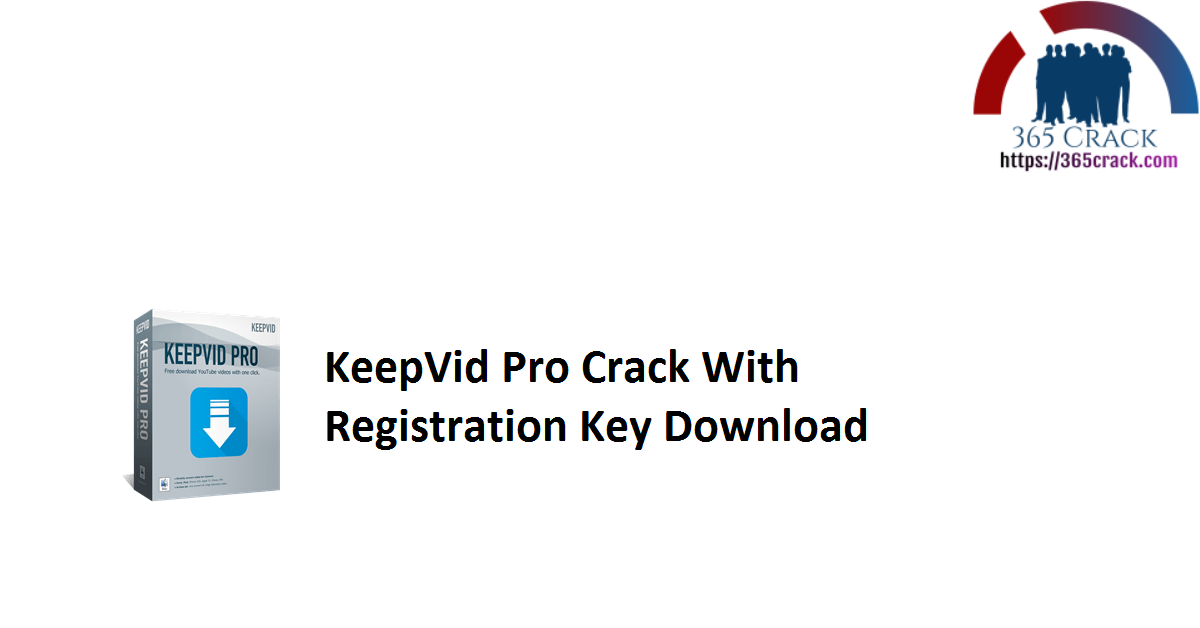 KeepVid Pro Crack With Registration Key Download